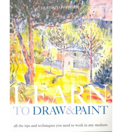 Learn to draw paint curtis tappenden 9780823026982 for Learning to paint and draw