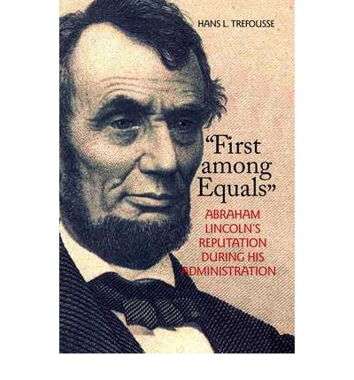 a report on the life and administration of abraham lincoln President abraham lincoln: a great i was reading about lincoln s life that his paternal his life and particularly during his administration.