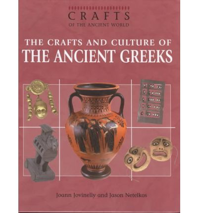 The Crafts and Culture of the Ancient Greeks
