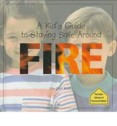 A Kid's Guide to Staying Safe around Fire