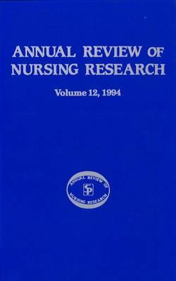 Annual Review of Nursing Research 1994: v. 12