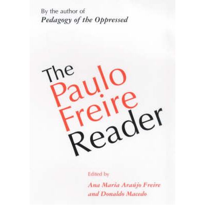 Paulo Freire, Pedagogy of the Oppressed, and a Revolutionary Praxis for Education, Part I