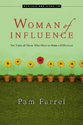 Woman of Influence : Ten Traits of Those Who Want to Make a Difference