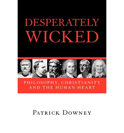 The Desperately Wicked : The Changing Face of Christian Communication