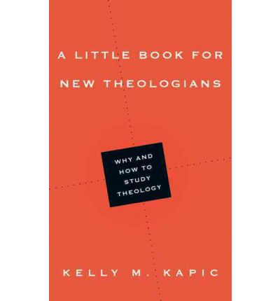 A Little Book for New Theologians : Why and How to Study Theology