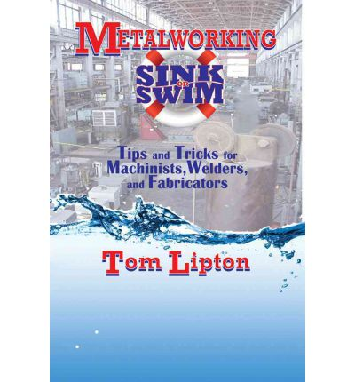 Metalworking Sink or Swim in the Machine Shop