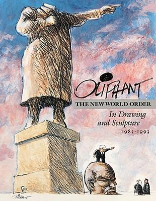 Oliphant : The New World Order in Drawing and Sculpture, 1983-1993