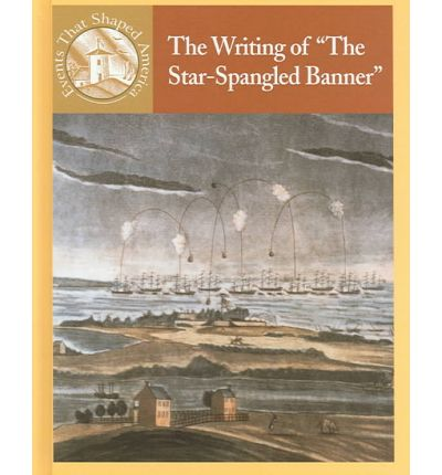 The Writing Of The Star Spangled Banner 19