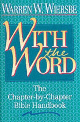 With the Word : The Chapter-by-Chapter Bible Handbook