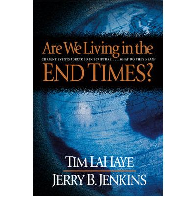 Google kostenloser Online-Bücher-Download Are We Living in the End Times? : Current Events Foretold in Scripture....and What They Mean by Tim Layhaye,Jerry B. Jenkins iBook 9780842300988