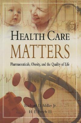 Health Care Matters : Pharmaceuticals, Obesity, and the Quality of Life