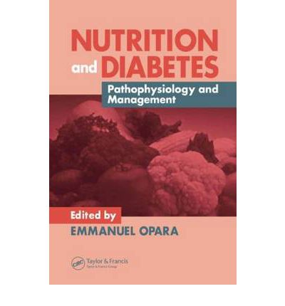 Nutrition and Diabetes : Pathophysiology and Management