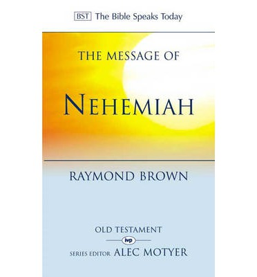 The Message of Nehemiah : God's Servant in a Time of Change
