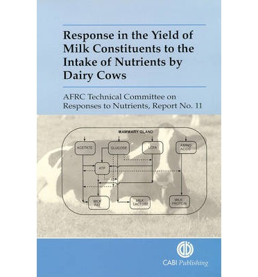 Response in the Yield of Milk Constituents to the Intake of Nutrients by Dairy Cows