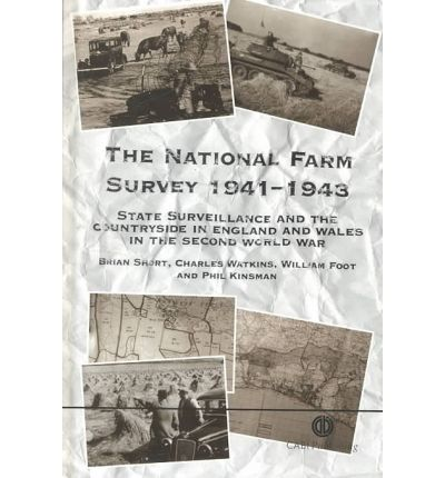 The National Farm Survey, 1941-43 : State Surveillance and the Countryside in England and Wales in the Second World War