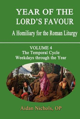 Year of the Lord's Favour: Temporal Cycle: Weekdays Through the Year v. 4