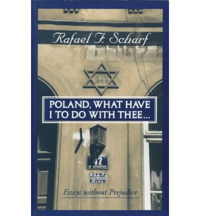 Poland, What Have I to Do with Thee?