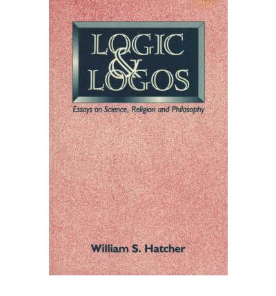 logic and logos essays on science religion and philosophy Top 10 and top 100 most desired articles below are two lists, one of the top 10 and the other of the top 100 articles that we would like to publish.