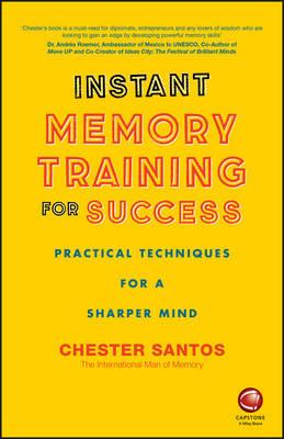 The Instant Memory Training for Success: Practical Techniques for a Sharper Mind