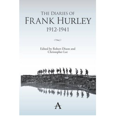 The Diaries of Frank Hurley 1912-1941