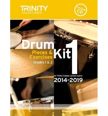 Drum Kit 2014-2019 Book 1 Grades 1 & 2: Pieces & Exercises for Trinity College London Exams