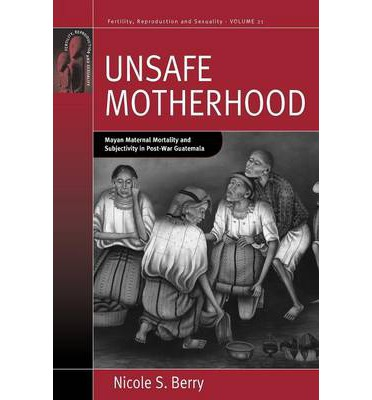 Unsafe Motherhood
