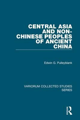 Ebooks - Audio - kostenloser Download Central Asia and Non-Chinese Peoples of Ancient China by Edwin G. Pulleyblank PDF ePub iBook