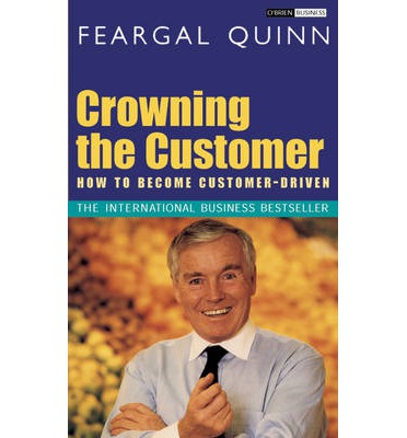 Crowning the Customer : How to Become Customer-Driven