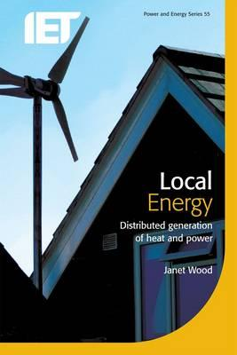 Local Energy : Distributed Generation of Heat and Power