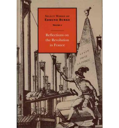 Edmund Burke & The Reflections on the Revolution in France (1790)