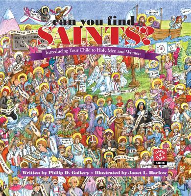 Can You Find the Saints?: Introducing Your Child to Holy Men and Women