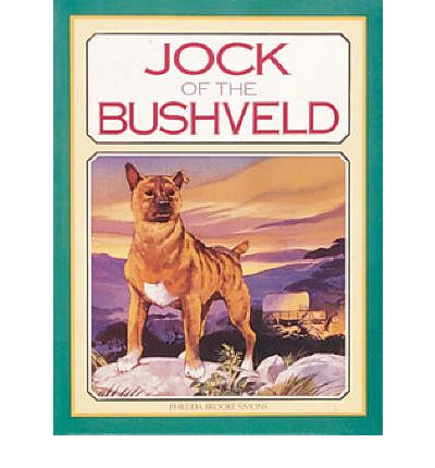 Jock of the Bushveld : Sir Percy Fitzpatrick's Classic as Retold by Phillida Brooke Simons