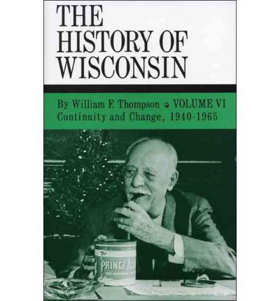 Continuity and Change, 1940-1965 : History of Wisconsin, Volume VI