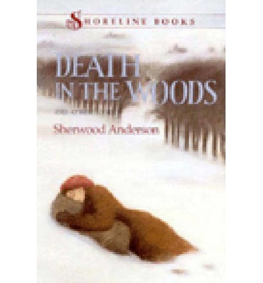 the demonstration of mankinds abilities in sherwood andersons story death in the woods