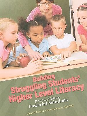 Building Struggling Students' Higher Level Literacy