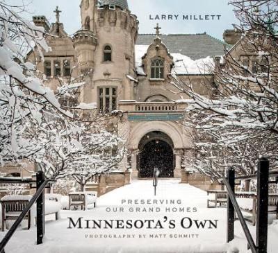 Minnesota's Own : Preserving Our Grand Homes