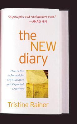 The New Diary : How to Use a Journal for Self-guidance and Expanded Creativity