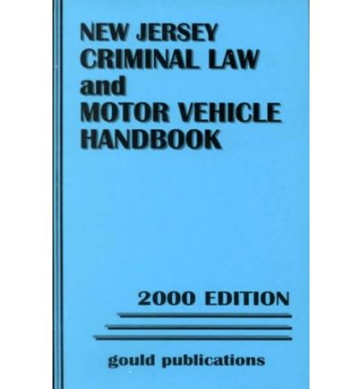 new jersey criminal law and motor vehicle handbook gould