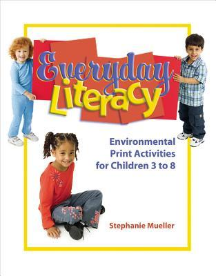 Everyday Literacy : Environmental Print Activities for Children 3 to 8