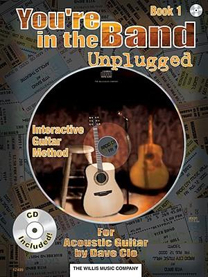 You're in the Band Unplugged : Book 1 for Acoustic Guitar