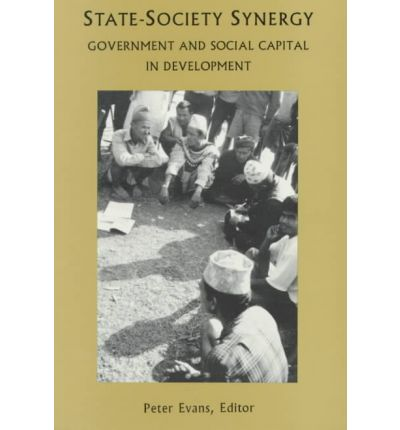 State-Society Synergy : Government and Social Capital in Development