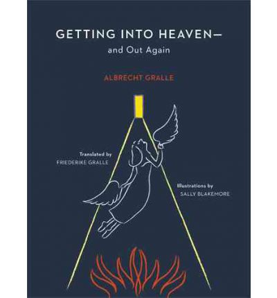 Getting Into Heaven--And Out Again