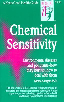 Chemical Sensitivity: Environmental Diseases and Pollutants - How They Hurt Us, How to Deal with Them