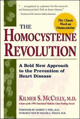 The Homocysteine Revolution : A Bold New Approach to the Prevention of Heart Disease