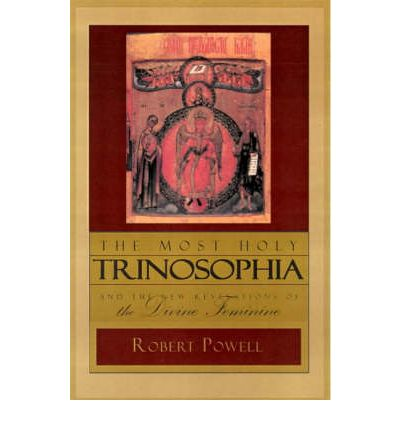 The Most Holy Trinosophia: AND The New Revelation of the Divine Feminine