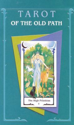 Tarot of the Old Path : The Magic Tarot of Female Energies and Wisdom