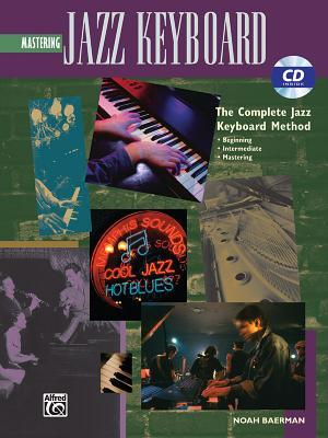 Mastering Jazz Keyboard : The Complete Jazz Keyboard Method