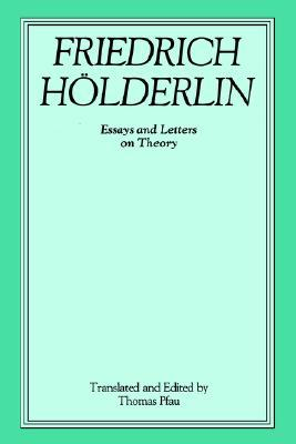 holderlin essays and letters on theory