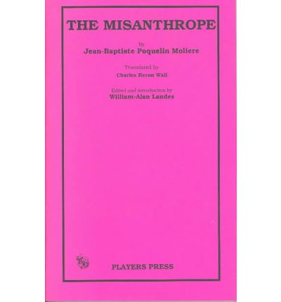 a literary analysis of the play the misanthrope by moliere The the misanthrope and other plays community note includes chapter-by-chapter summary and analysis, character list, theme list, historical context, author biography.