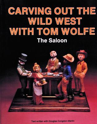 Carving Out the Wild West with Tom Wolfe : The Saloon